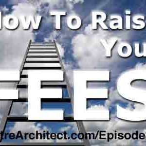 EA034: How to Raise Your Fees [Podcast]
