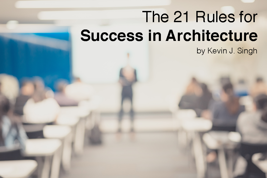 21 Rules Of Success: The 21 Rules For Success In Architecture