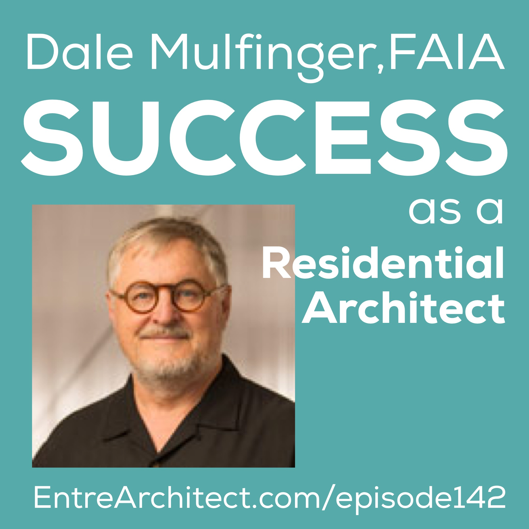 Ea142 How To Succeed As A Residential Architect With Dale