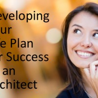 Developing Your Life Plan for Success as an Architect
