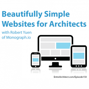 EA150: Beautifully Simple Websites for Architects with Robert Yuen [Podcast]