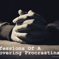 Confessions Of A Recovering Procrastinator