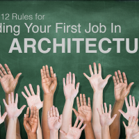My 12 Rules for Landing Your First Job in Architecture