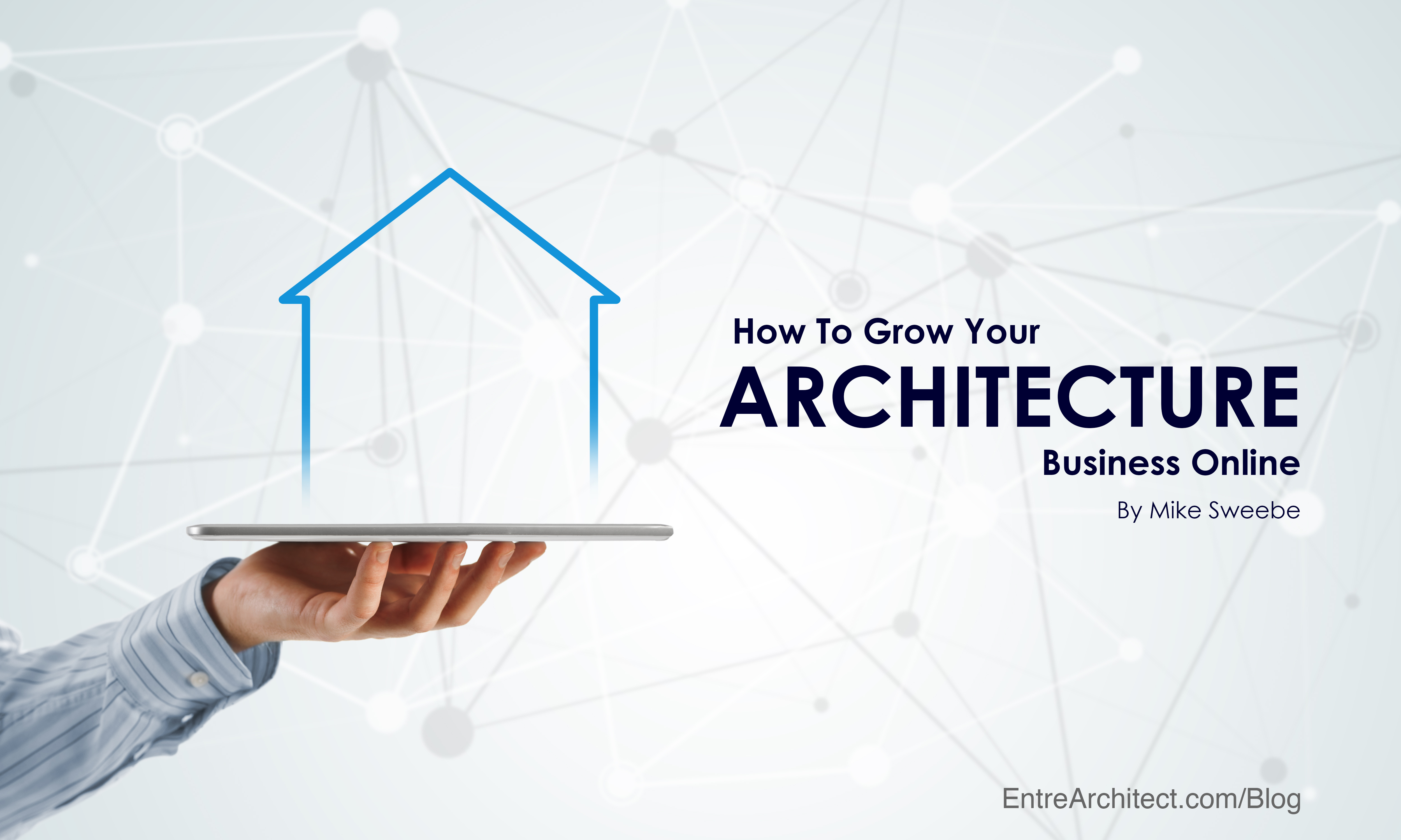 How to grow your architecture business online for Architects online