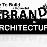 How To Build a Powerful Brand in Architecture