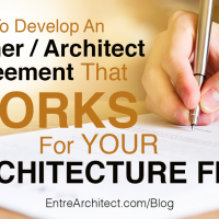 How To Develop An Owner/Architect Agreement That Works for Your Architecture Firm