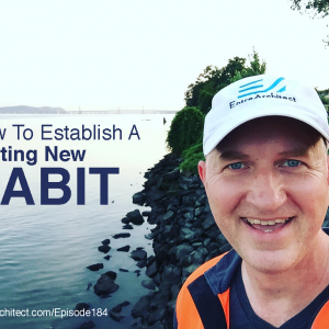EA184: How to Establish a Lasting New Habit [Podcast]