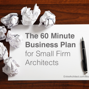 EA187: 60 Minute Business Plan for Small Firm Architects [Podcast]