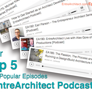 EA200: Top 5 Most Popular Episodes for EntreArchitect Podcast in 2017 [Podcast]