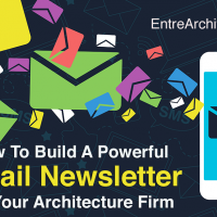How To Build A Powerful <br>Email Newsletter For <br>Your Architecture Firm