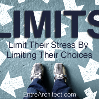 Limit Their Stress By Limiting Their Choices
