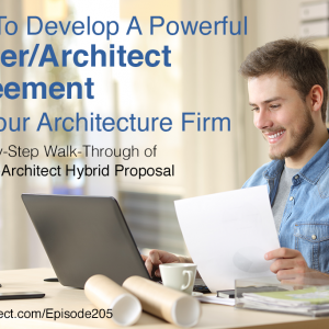 EA205: How to Develop a Powerful Owner Architect Agreement for Your Architecture Firm [Podcast]