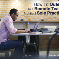 How To Outsource To a Remote Team as an Architect Sole Practitioner