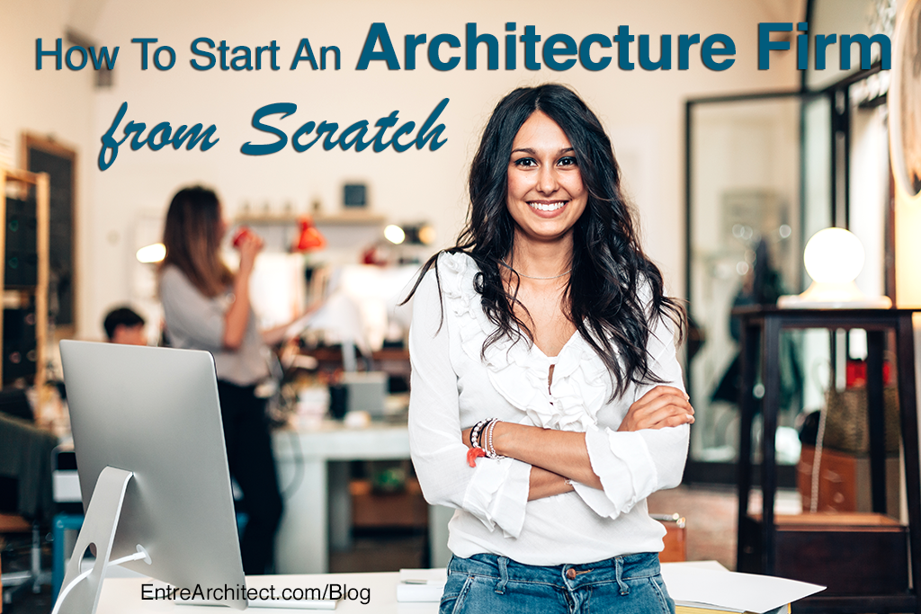 Start An Architecture Firm From Scratch