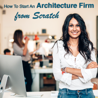 How To Start An Architecture Firm From Scratch