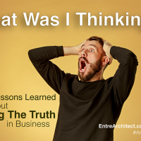 What Was I Thinking?<br>Four Lessons in Telling the Truth