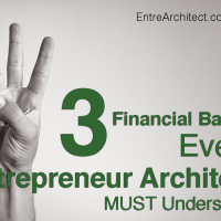 Three Financial Basics<br>Every<br>Entrepreneur Architect<br>MUST Understand