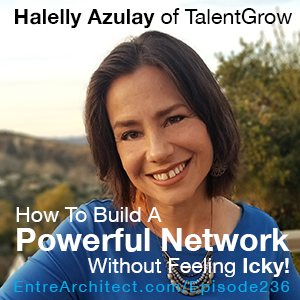EA236: How to Build a Powerful Network That Works Without Feeling Icky [Podcast]