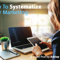 How To Systematize Your Marketing