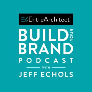 S01E13 Build Your Brand Framework: A Conversation with Jeff Echols and Mark R. LePage
