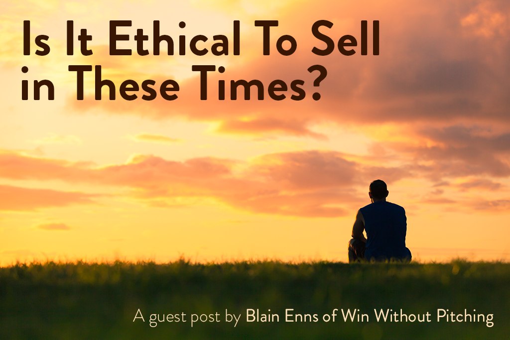 Is it ethical to sell in these times?