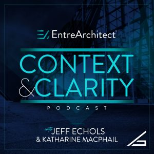 Introducing Context and ClarityA New Daily Podcast from EntreArchitect