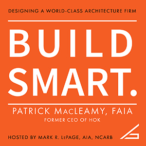 Introducing BUILD SMART with Patrick MacLeamy, FAIA